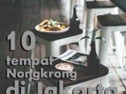 10 tempat nongkrong di Jakarta